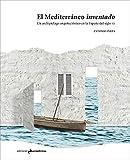 EL MEDITERRÁNEO INVENTADO: Un archipiélago arquitectónico en la España del siglo XX (ARQUITECTURA)