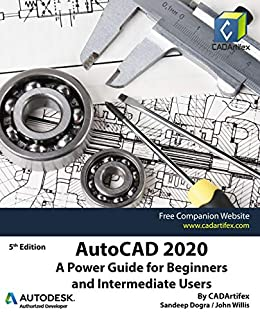 AutoCAD 2020: A Power Guide for Beginners and Intermediate Users by [CADArtifex, John Willis, Sandeep Dogra]