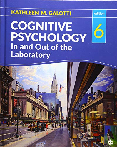 Compare Textbook Prices for Cognitive Psychology In and Out of the Laboratory 6 Edition ISBN 9781506351568 by Galotti, Kathleen M.