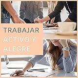 Trabajar Activo y Alegre: Música Instrumental de Piano para Concentrarse en el Trabajo