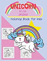Unicorn of the Season: Coloring Book for Kids