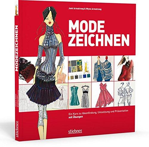 Modezeichnen: Ein Kurs zu Ideenfindung, Umsetzung und Präsentation mit Übungen