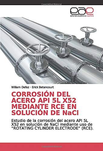 """CORROSIÓN DEL ACERO API 5L X52 MEDIANTE RCE EN SOLUCIÓN DE NaCl: Estudio de la corrosión del acero API 5L X52 en solución de NaCl mediante uso de """"ROTATING CYLINDER ELECTRODE"""" (RCE)."""