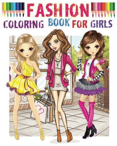 Fashion Coloring Book for girls: Color Me Fashion & Beauty
