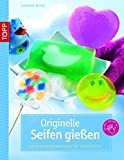 Originelle Seifen gießen: Einfach und unkompliziert mit Glycerinseife (kreativ.kompakt.)