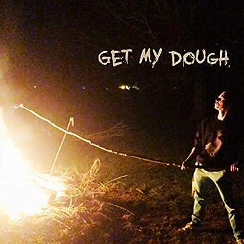 Get My Dough