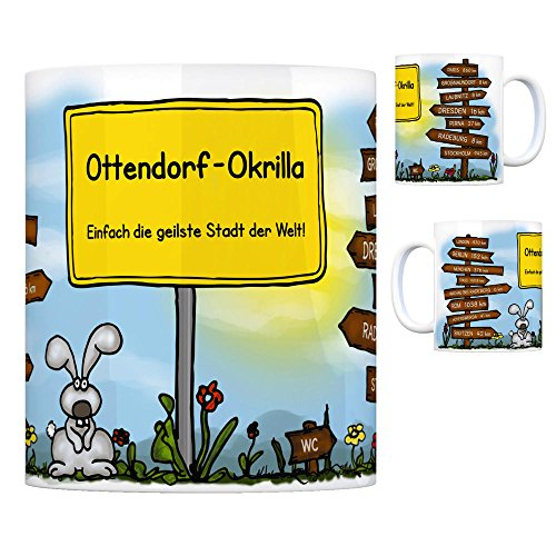 Ottendorf-Okrilla - Einfach die geilste Stadt der Welt Kaffeebecher Tasse Kaffeetasse Becher Mug Teetasse Büro Stadt-Tasse Städte-Kaffeetasse Lokalpatriotismus Spruch kw Rom Paris London Berlin