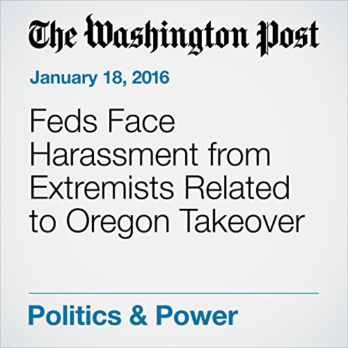 『Feds Face Harassment from Extremists Related to Oregon Takeover』のカバーアート