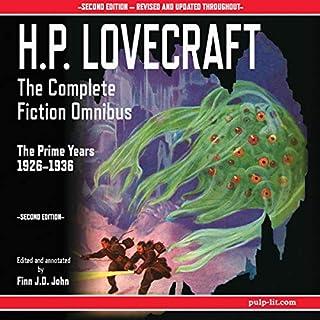 H.P. Lovecraft - The Complete Fiction Omnibus Collection - Second Edition: The Prime Years: 1926-1936                   Autor:                                                                                                                                 H.P. Lovecraft,                                                                                        Finn J.D. John                               Sprecher:                                                                                                                                 Finn J.D. John                      Spieldauer: 34 Std. und 58 Min.     3 Bewertungen     Gesamt 4,7