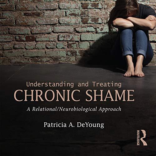 Understanding and Treating Chronic Shame cover art