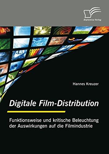 Digitale Film-Distribution: Funktionsweise und kritische Beleuchtung der Auswirkungen auf die Filmindustrie