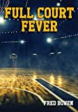Full Court Fever (Fred Bowen Sports Story Series)