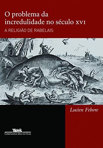 O problema da incredulidade no século XVI
