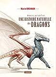 Mémoires, par Lady Trent, Tome 1 - Une histoire naturelle des dragons