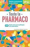 Toute la pharmaco - Pour étudiants en...