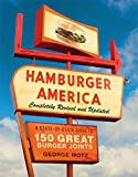 Hamburger America: Completely Revised and Updated Edition: A State-by-State Guide to 150 Great...