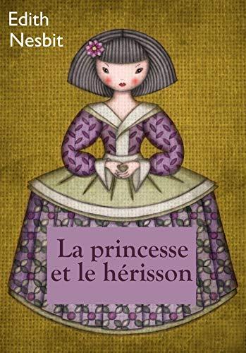 La princesse et le hérisson par [Edith Nesbit, Françoise Gries]