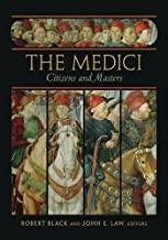 The Medici: Citizens and Masters (Villa I Tatti Series)