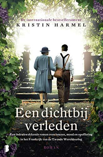 Een dichtbij verleden: Een indrukwekkende roman over keuzes, moed en opoffering in het Frankrijk van de Tweede Wereldoorlog (Dutch Edition)