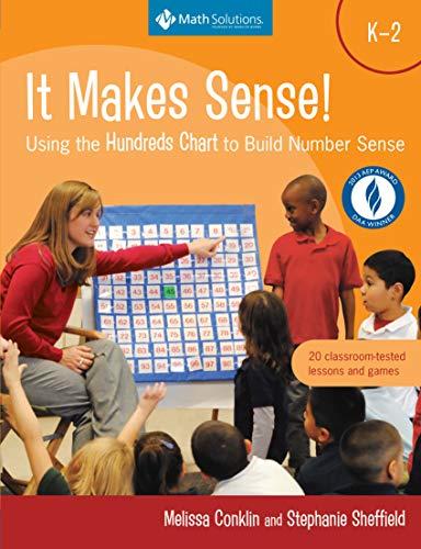 It Makes Sense!: Using the Hundreds Chart to Build Number Sense, Grades K-2
