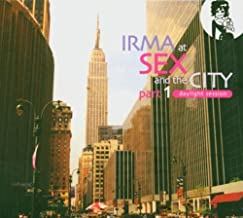 Irma at Sex and the City Part 1: Daylight Session