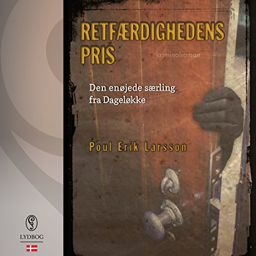 Retfærdighedens pris (Danish Edition)     Den enøjede særling fra Dageløkke              By:                                                                                                                                 Poul Erik Larsson                               Narrated by:                                                                                                                                 Michael Brostrup                      Length: 11 hrs and 3 mins     Not rated yet     Overall 0.0