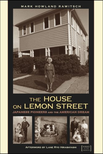 The House on Lemon Street: Japanese Pioneers and the American Dream (Nikkei in the Americas)