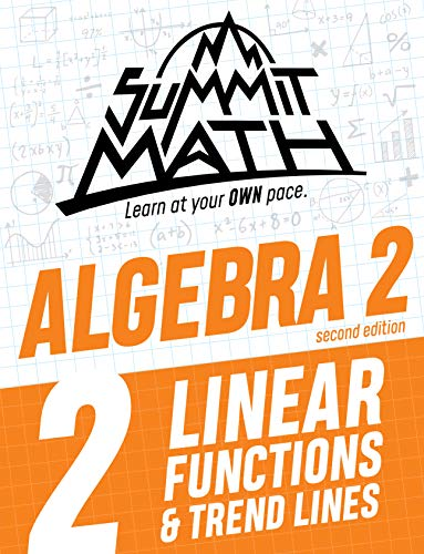 Summit Math Algebra 2 Book 2: Linear Functions and Trend Lines ...