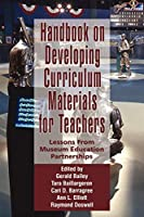 Handbook on Developing Curriculum Materials for Teachers: Lessons From Museum Education Partnerships (NA)