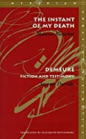 The Instant of My Death: Demeure : Fiction and Testimony (Meridian Series)