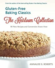 Gluten-Free Baking Classics-The Heirloom Collection: 90 New Recipes and Conversion Know-How