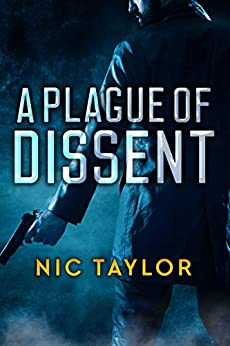 A Plague Of Dissent: A Political Thriller by [Nic Taylor, Jim Wright]