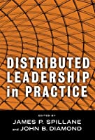 Distributed Leadership in Practice (Critical Issues in Educational Leadership)