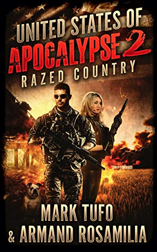 United States Of Apocalypse 2: Razed Country by [Mark Tufo, Armand Rosamilia]
