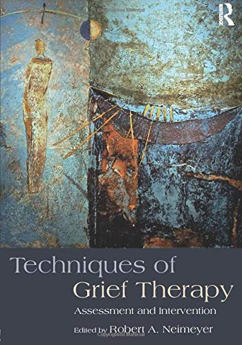 Compare Textbook Prices for Techniques of Grief Therapy Series in Death, Dying, and Bereavement 1 Edition ISBN 9781138905931 by Neimeyer, Robert A.