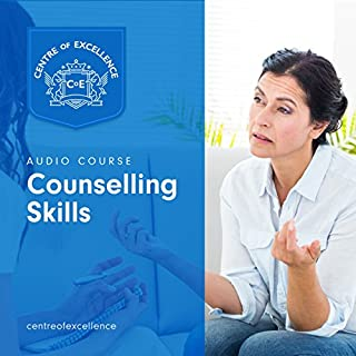 Counselling Skills                   By:                                                                                                                                 Centre of Excellence                               Narrated by:                                                                                                                                 Jane Branch                      Length: 2 hrs and 47 mins     11 ratings     Overall 4.5