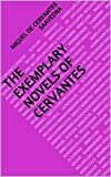 The Exemplary Novels of Cervantes (English Edition)
