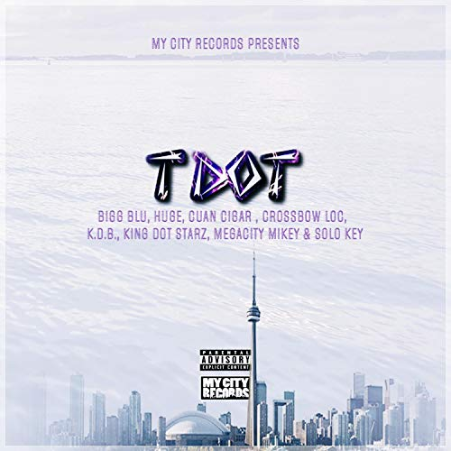 T Dot (feat. Bigg Blu, Huge, Cuban Cigar, K.D.B., King Dot Starz, MegaCity Mikey & Solo Key) [Explicit]