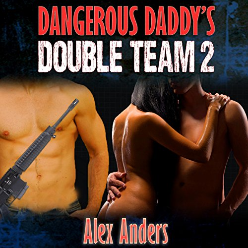 Dangerous Daddy's Double Team: 2 (MMF Bisexual Ménage Erotica)  By  cover art