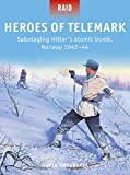 Heroes of Telemark: Sabotaging Hitler's atomic bomb, Norway 1942–44 (Raid)