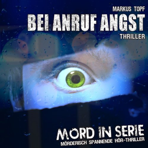 Mord in Serie 11: Bei Anruf Angst