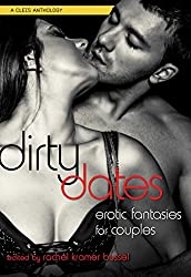 Dirty Dates: Erotic Fantasies for Couples, edited by Rachel Kramer Bussel
