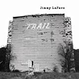 Songtexte von Jimmy LaFave - Trail