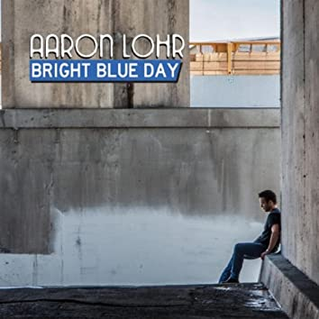 Bright Blue Day