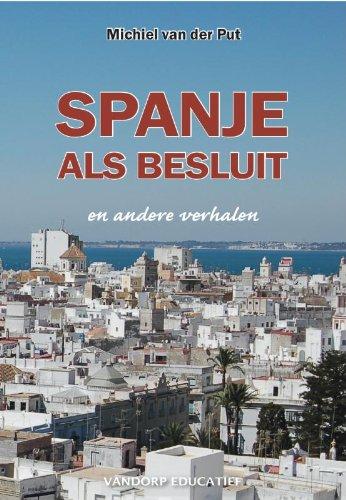 Spanje als besluit: en andere verhalen