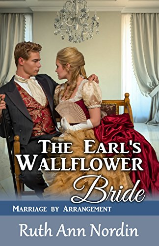 The Earl's Wallflower Bride (Marriage by Arrangement Book 3) (English Edition)
