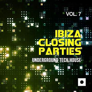 Ibiza Closing Parties, Vol. 7 (Underground Tech House)