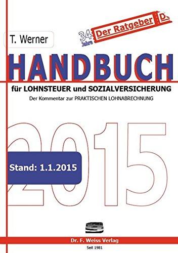 Handbuch für Lohnsteuer und Sozialversicherung 2015: Der Kommentar zur Praktischen Lohnabrechnung