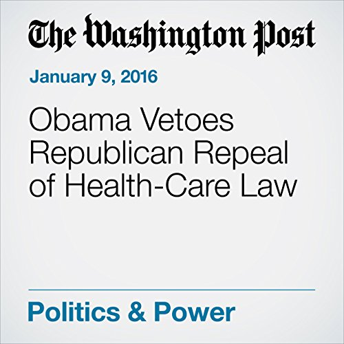 『Obama Vetoes Republican Repeal of Health-Care Law』のカバーアート