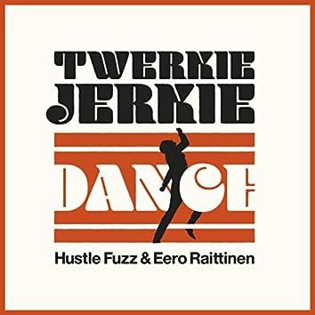 Twerkie Jerkie Dance